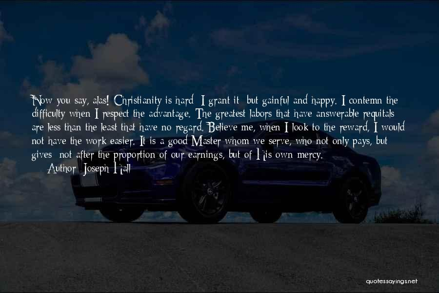 Hard Work Pays Quotes By Joseph Hall