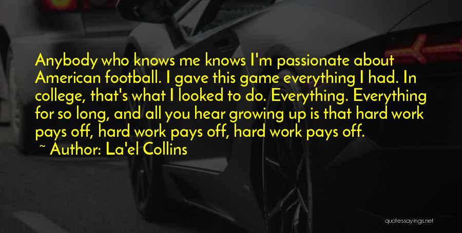Hard Work Pays Quotes By La'el Collins