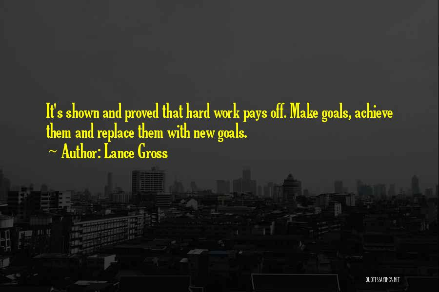 Hard Work Pays Quotes By Lance Gross