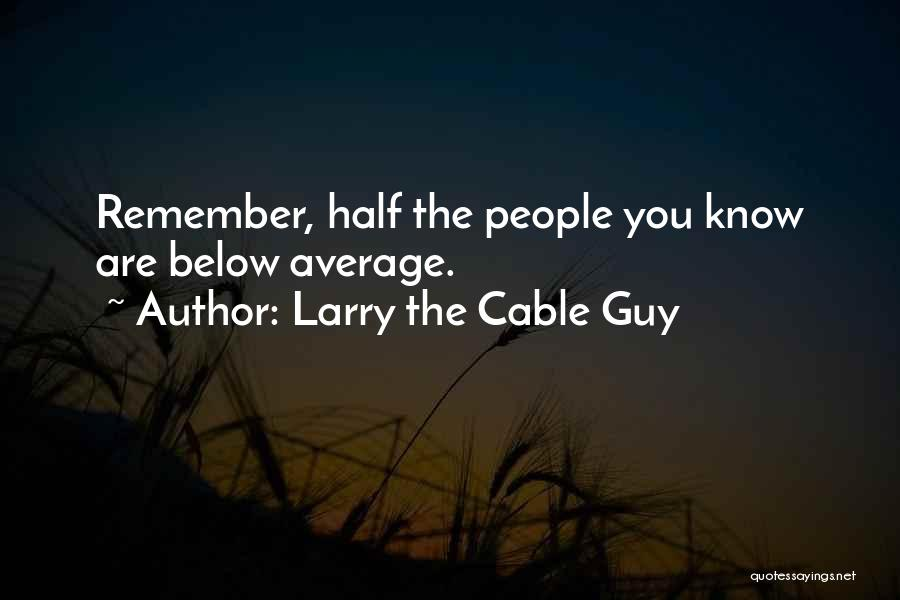 Hard Work Pays Quotes By Larry The Cable Guy