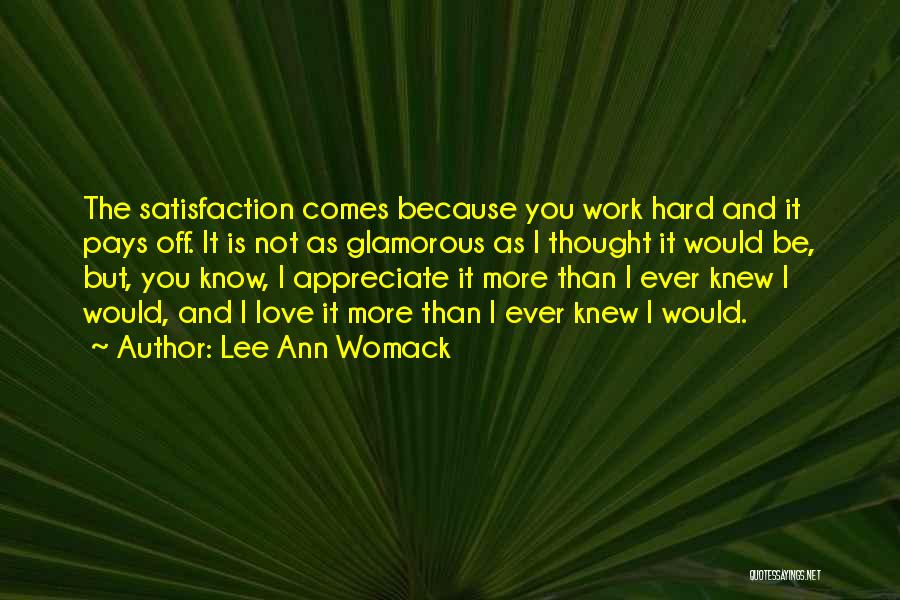Hard Work Pays Quotes By Lee Ann Womack