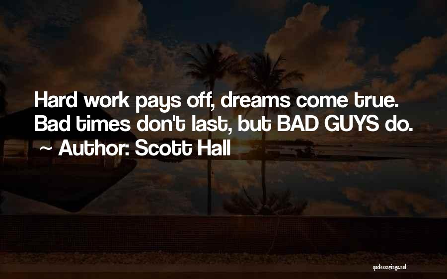 Hard Work Pays Quotes By Scott Hall