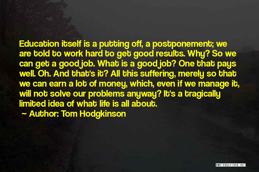 Hard Work Pays Quotes By Tom Hodgkinson