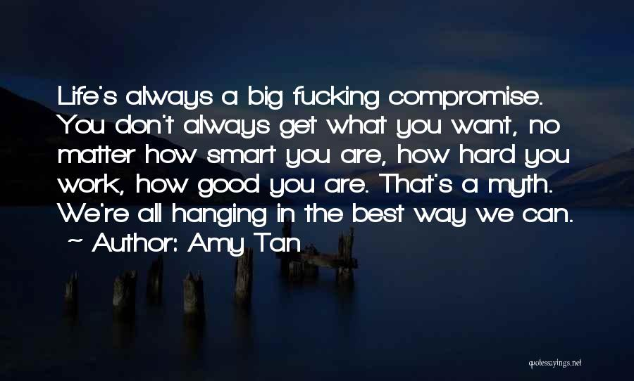 Hard Work Smart Work Quotes By Amy Tan