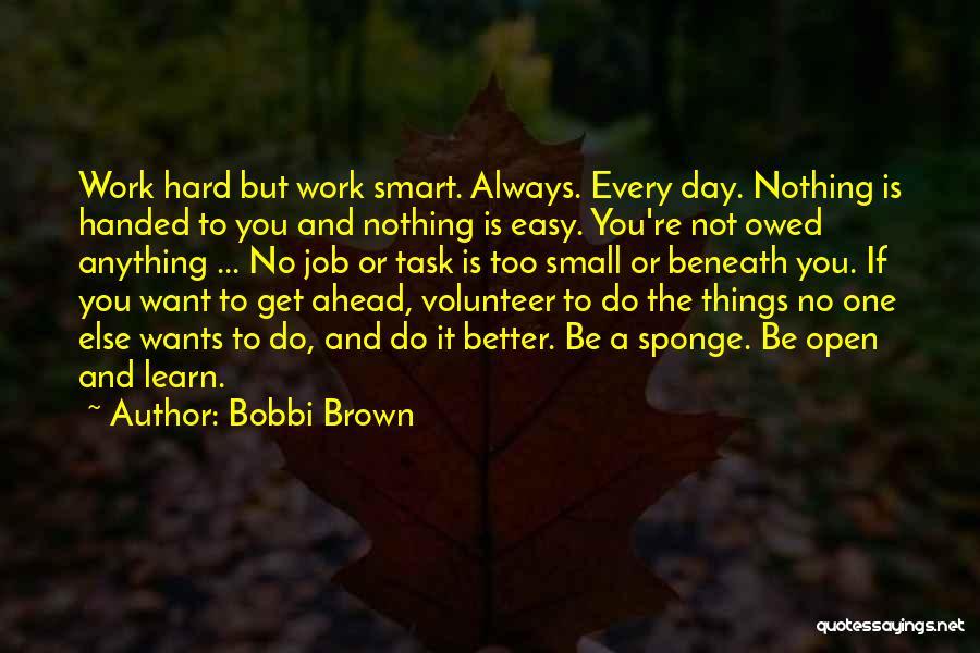 Hard Work Smart Work Quotes By Bobbi Brown