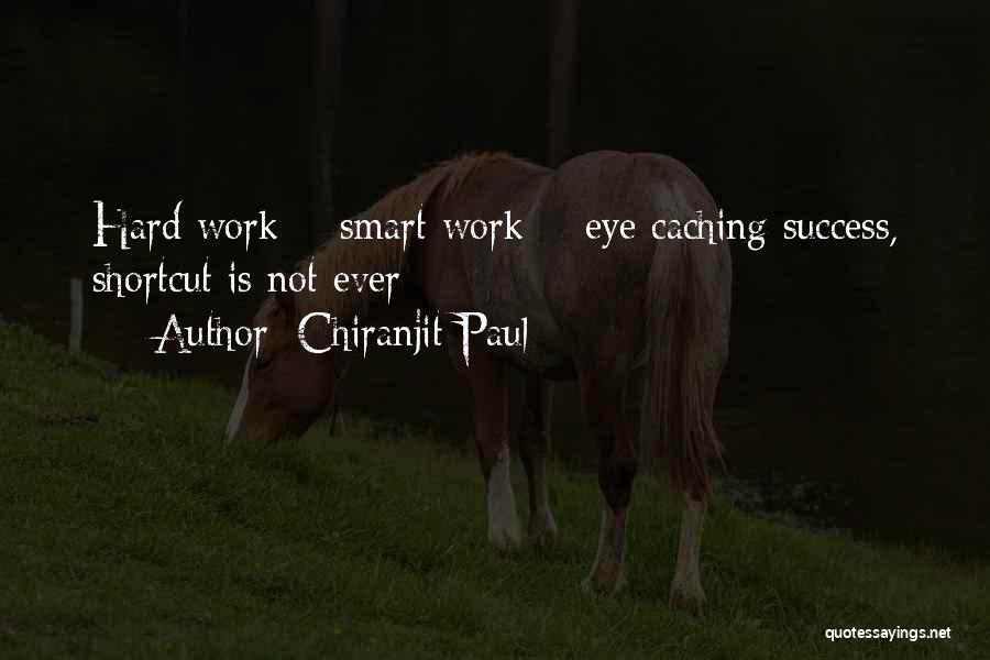 Hard Work Smart Work Quotes By Chiranjit Paul