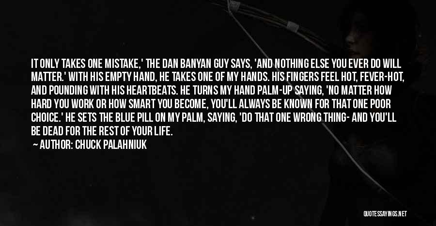 Hard Work Smart Work Quotes By Chuck Palahniuk