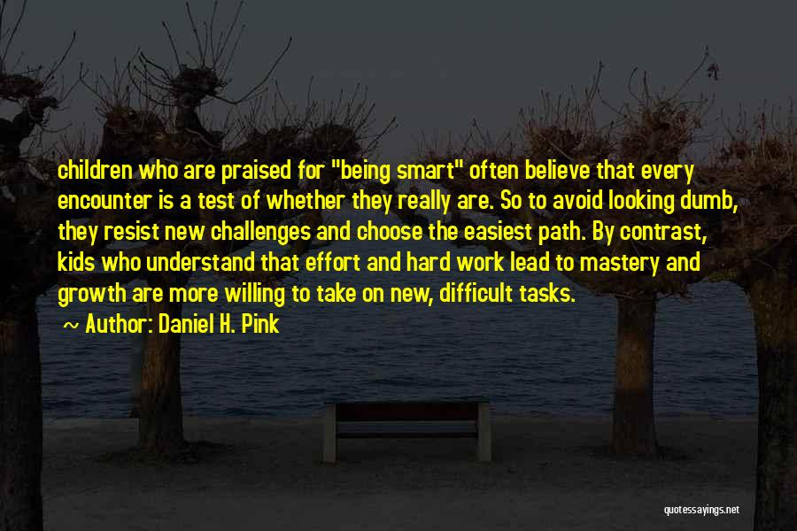 Hard Work Smart Work Quotes By Daniel H. Pink