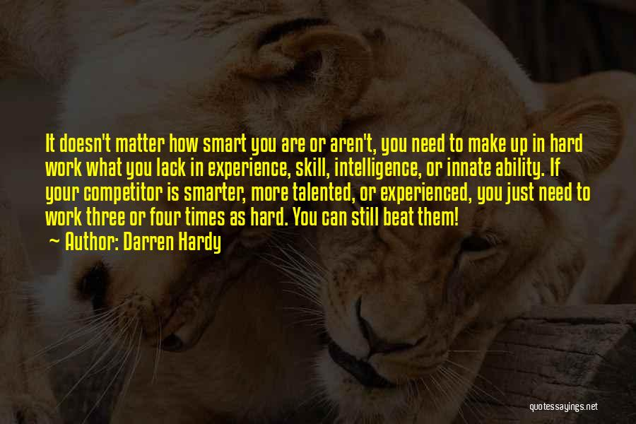 Hard Work Smart Work Quotes By Darren Hardy