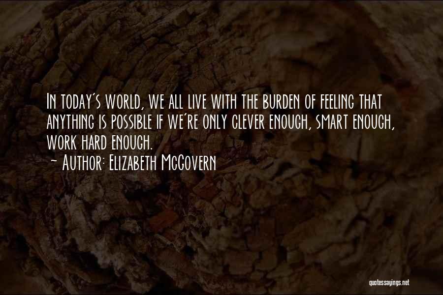 Hard Work Smart Work Quotes By Elizabeth McGovern