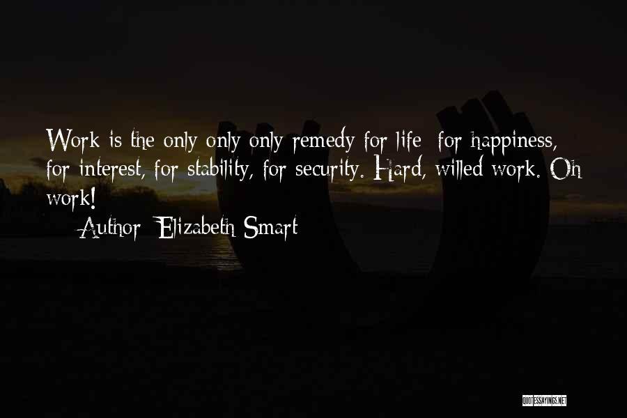 Hard Work Smart Work Quotes By Elizabeth Smart
