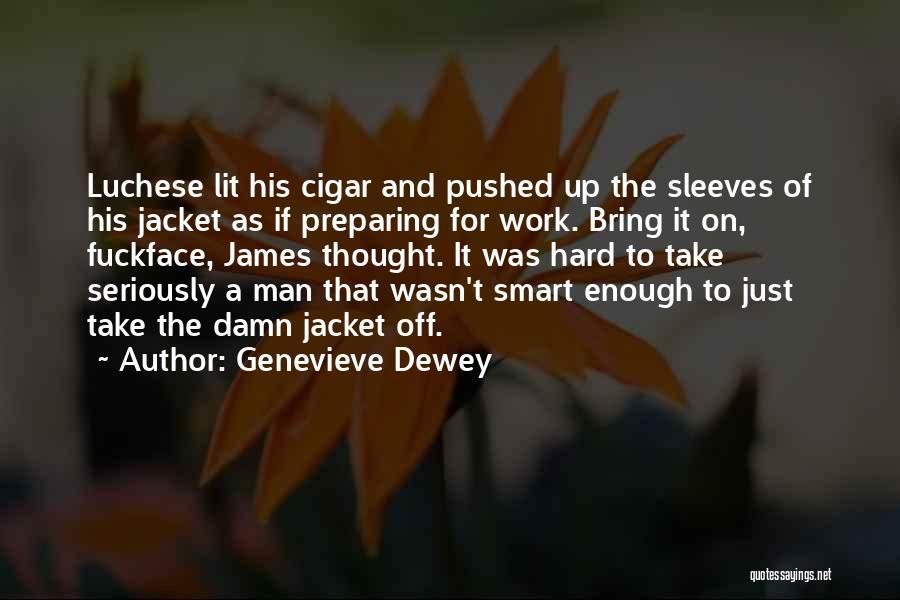 Hard Work Smart Work Quotes By Genevieve Dewey