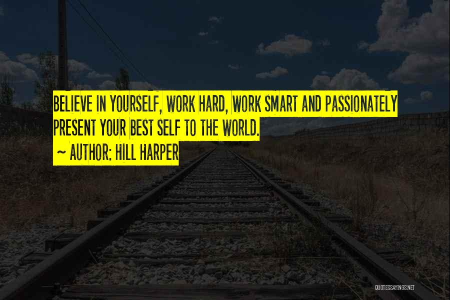Hard Work Smart Work Quotes By Hill Harper