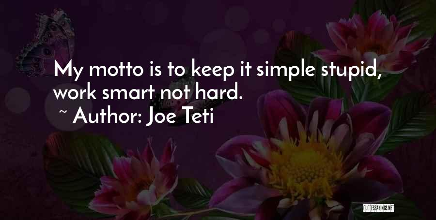 Hard Work Smart Work Quotes By Joe Teti