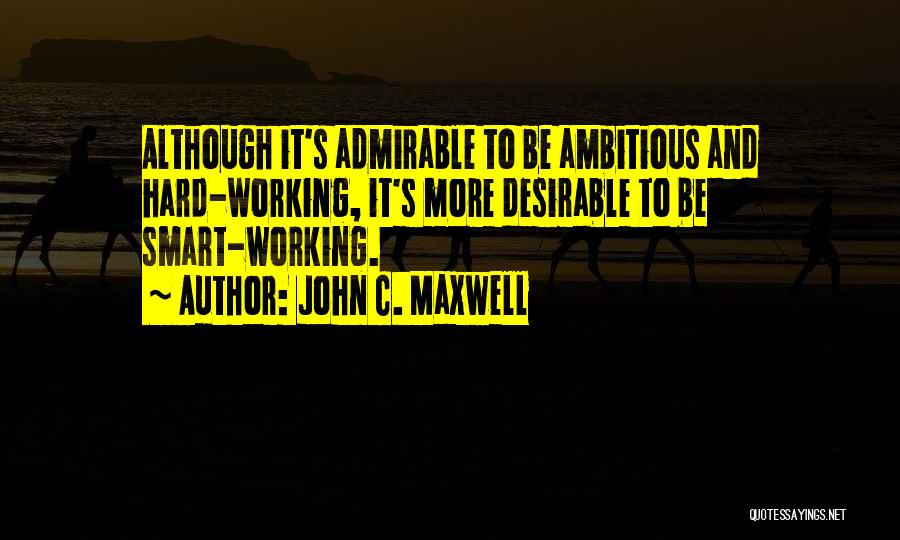 Hard Work Smart Work Quotes By John C. Maxwell