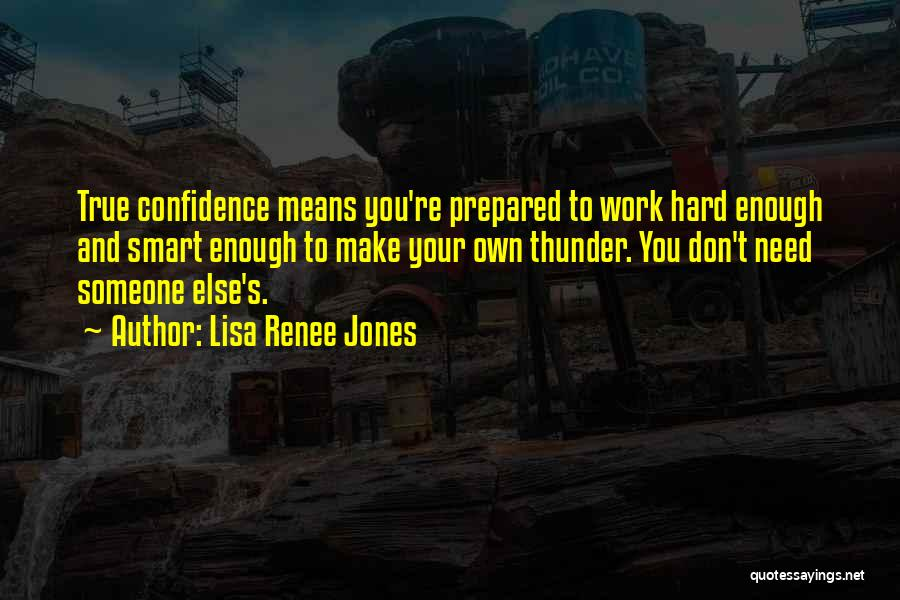 Hard Work Smart Work Quotes By Lisa Renee Jones