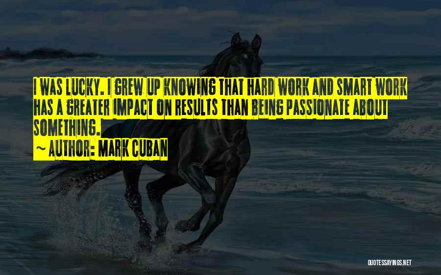 Hard Work Smart Work Quotes By Mark Cuban