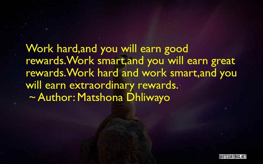 Hard Work Smart Work Quotes By Matshona Dhliwayo