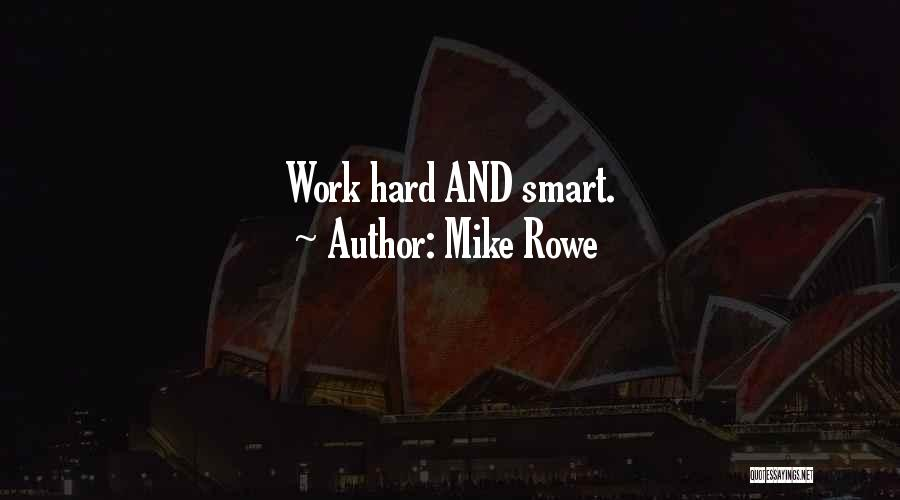 Hard Work Smart Work Quotes By Mike Rowe