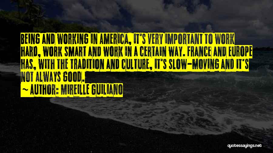 Hard Work Smart Work Quotes By Mireille Guiliano