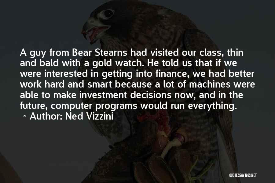 Hard Work Smart Work Quotes By Ned Vizzini