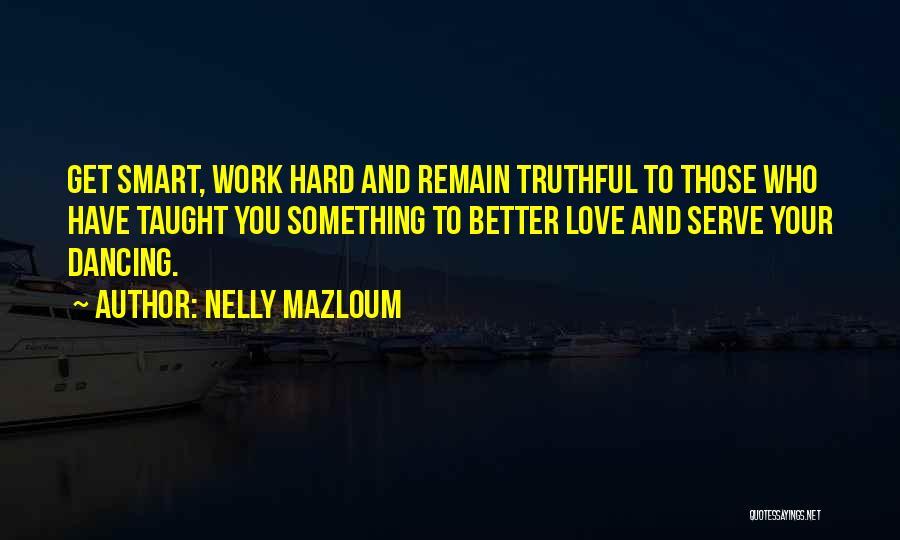 Hard Work Smart Work Quotes By Nelly Mazloum
