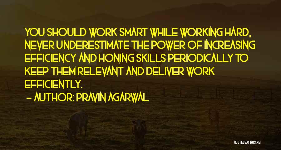 Hard Work Smart Work Quotes By Pravin Agarwal