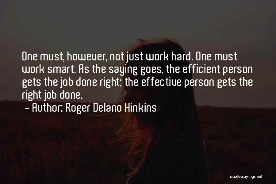 Hard Work Smart Work Quotes By Roger Delano Hinkins