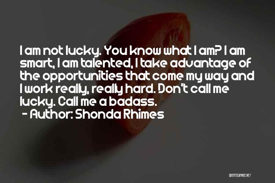 Hard Work Smart Work Quotes By Shonda Rhimes