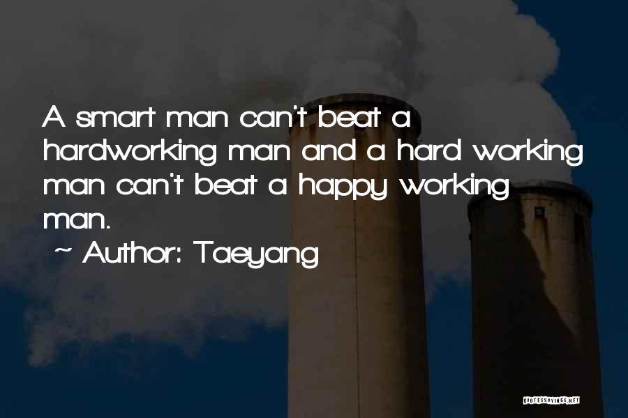 Hard Work Smart Work Quotes By Taeyang