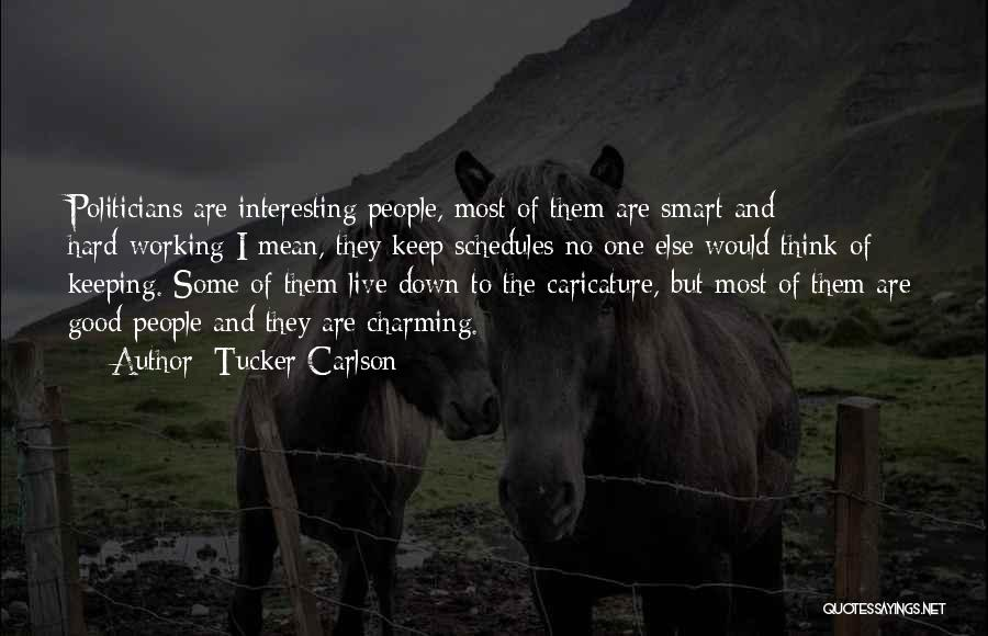Hard Work Smart Work Quotes By Tucker Carlson