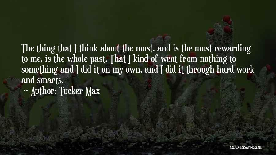 Hard Work Smart Work Quotes By Tucker Max