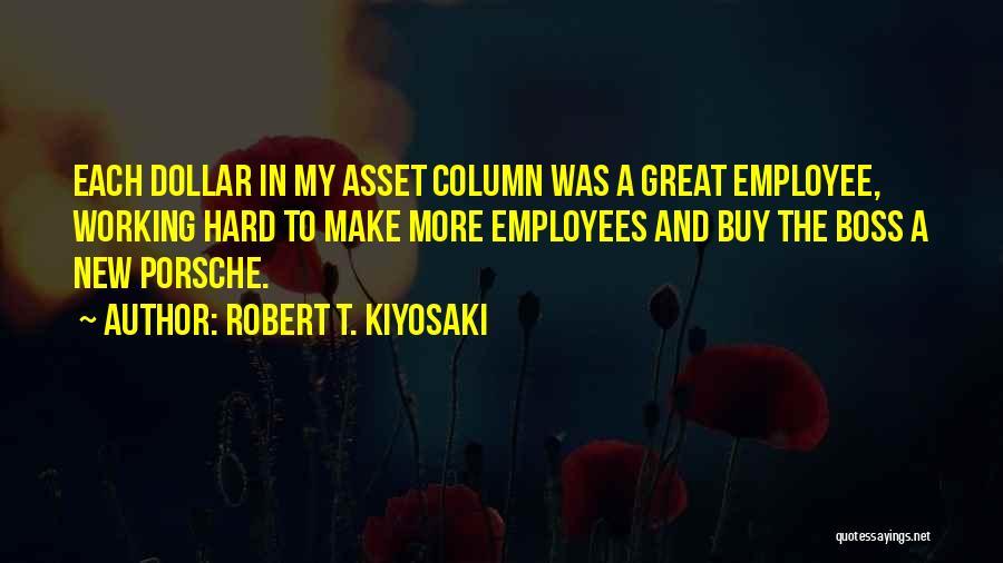 Hard Working Employees Quotes By Robert T. Kiyosaki