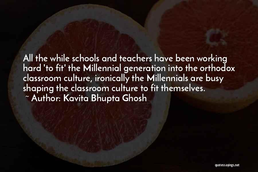 Hard Working Teachers Quotes By Kavita Bhupta Ghosh