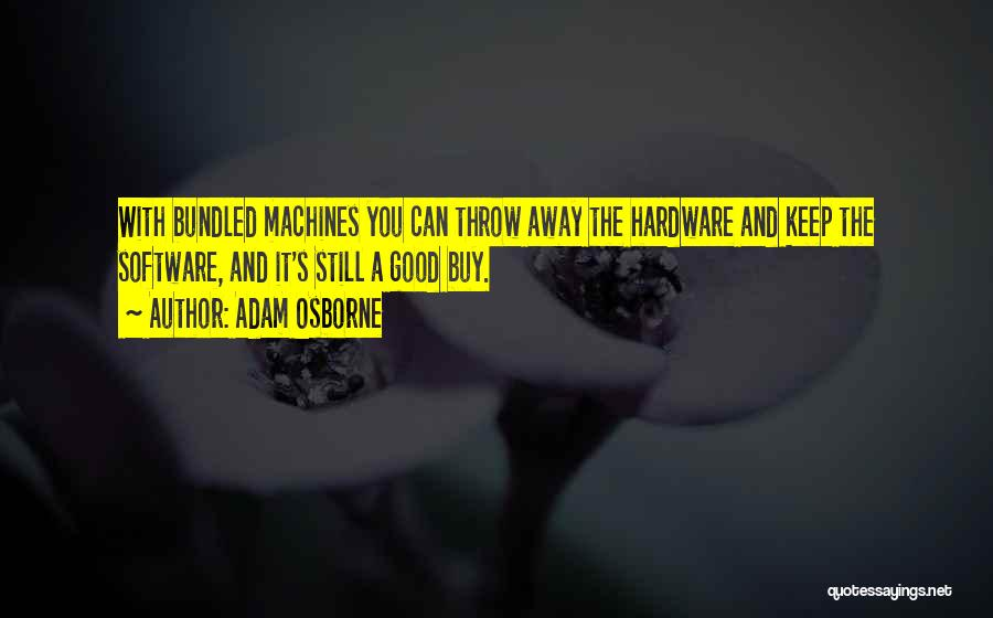 Hardware And Software Quotes By Adam Osborne
