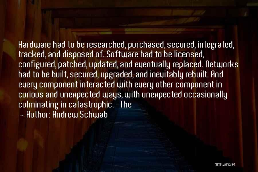 Hardware And Software Quotes By Andrew Schwab
