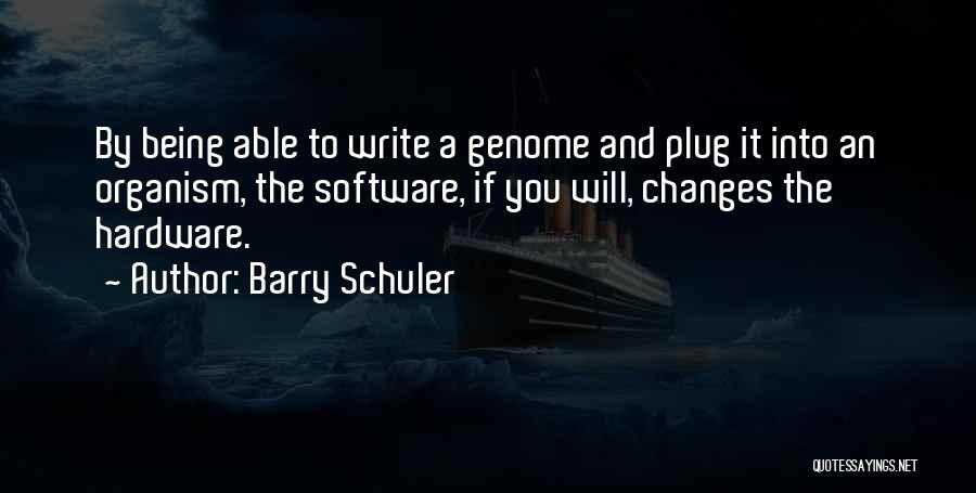 Hardware And Software Quotes By Barry Schuler