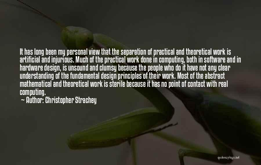 Hardware And Software Quotes By Christopher Strachey