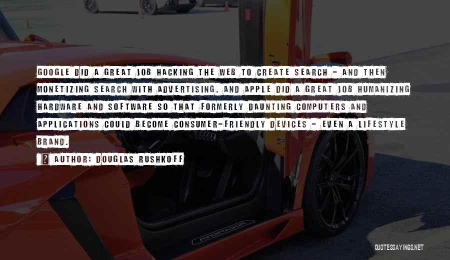 Hardware And Software Quotes By Douglas Rushkoff