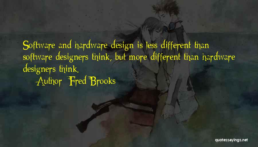 Hardware And Software Quotes By Fred Brooks