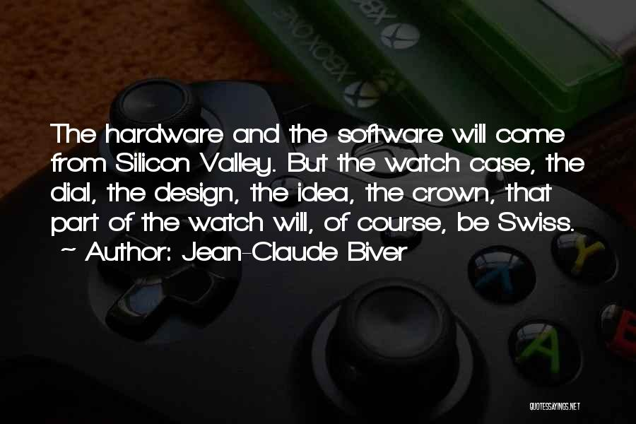 Hardware And Software Quotes By Jean-Claude Biver