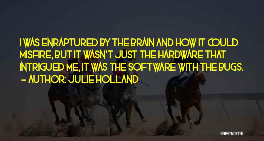 Hardware And Software Quotes By Julie Holland