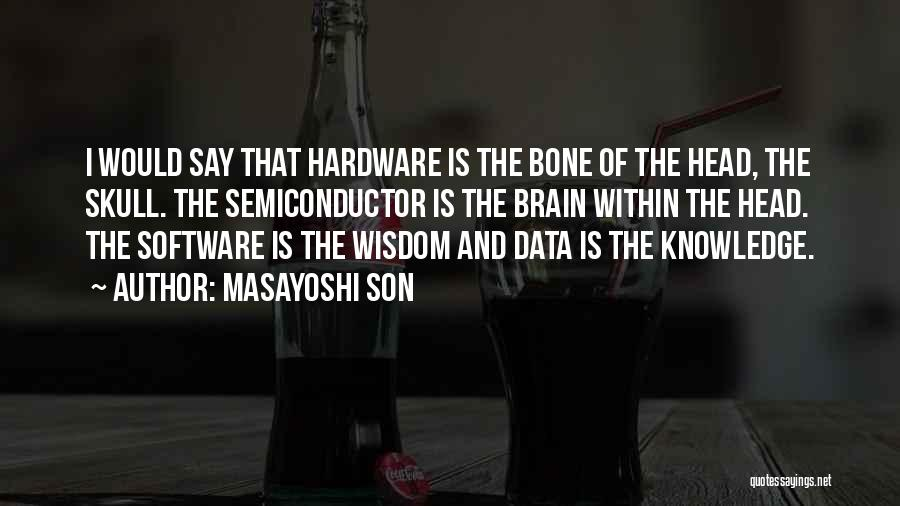 Hardware And Software Quotes By Masayoshi Son