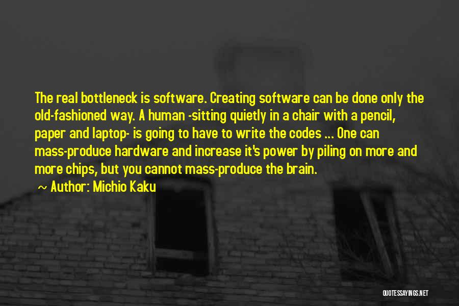 Hardware And Software Quotes By Michio Kaku