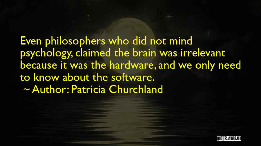 Hardware And Software Quotes By Patricia Churchland