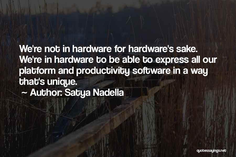 Hardware And Software Quotes By Satya Nadella