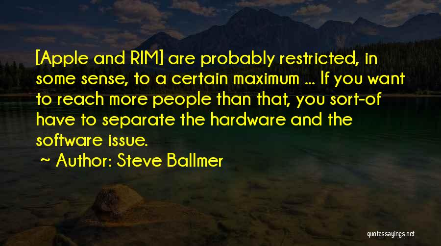 Hardware And Software Quotes By Steve Ballmer