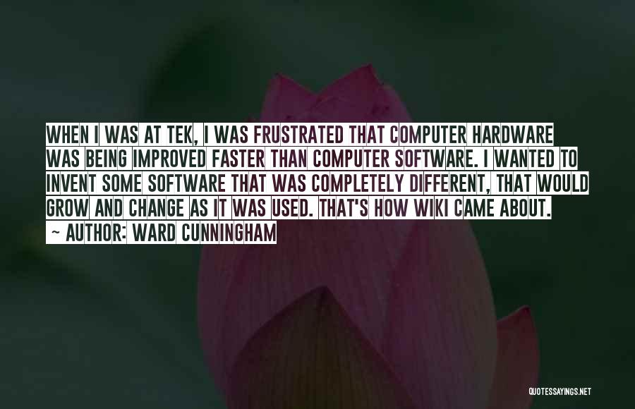 Hardware And Software Quotes By Ward Cunningham