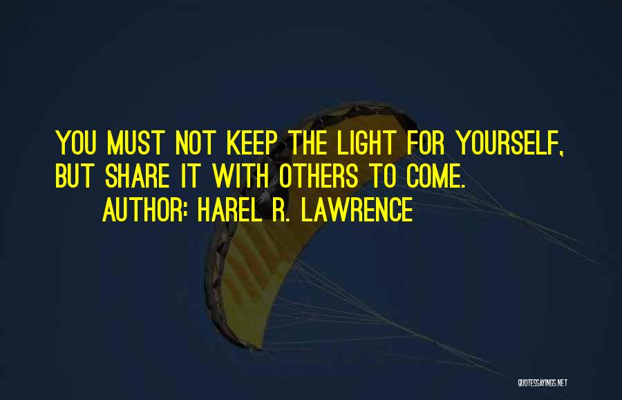 Harel R. Lawrence Quotes 1539821