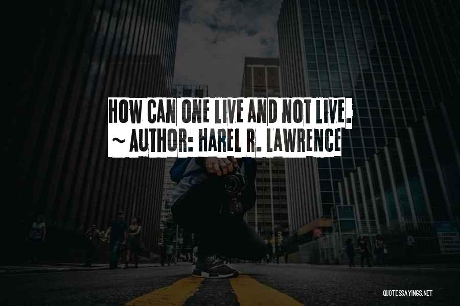 Harel R. Lawrence Quotes 336866